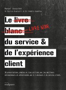 Le livre noir du service & de l'expérience client